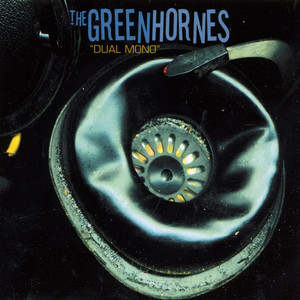 Dual Mono - The Greenhornes
