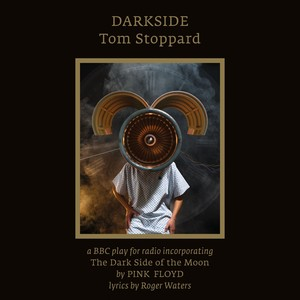 Darkside, Tom Stoppard incorporating The Dark Side of The Moon by Pink Floyd Albumcover