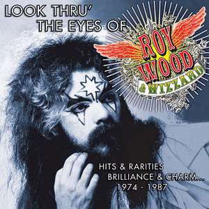 Look Thru' the Eyes of Roy Wood & Wizzard - Hits & Rarities, Brilliance & Charm... (1974-1987) album