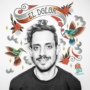 El Dolor - Soy Rada & The Colibriquis