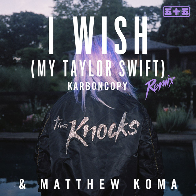 I Wish (My Taylor Swift) [Karboncopy Remix]