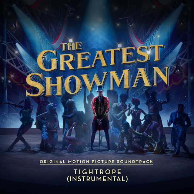 Tightrope From The Greatest Showman Instrumental Bpm Key The