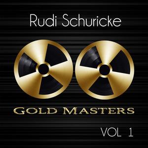 Gold Masters: Rudi Schuricke, Vol. 1 album