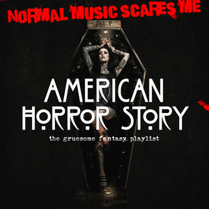American Horror Story - The Gruesome Fantasy Playlist