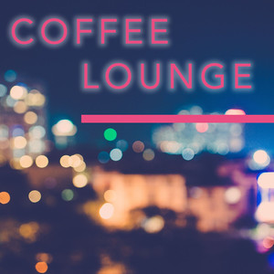 Coffee Lounge - Slow Lounge Chillout Music Albumcover