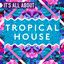 It's All About Tropical House cover