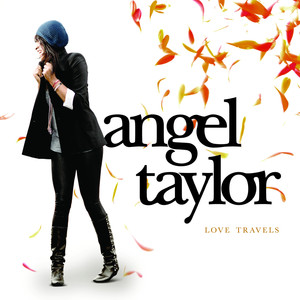 Love Travels - Angel Taylor