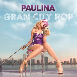 Gran City Pop  - Paulina Rubio