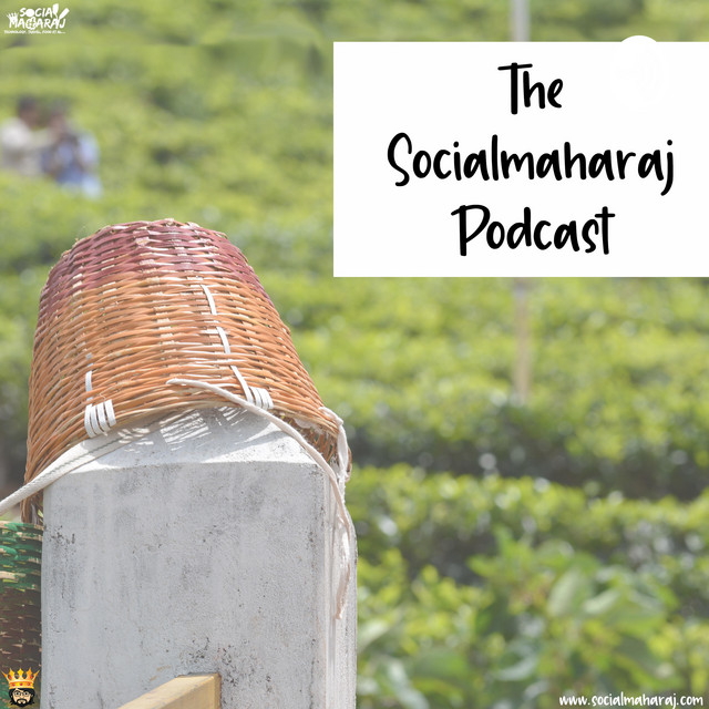 The Socialmaharaj Podcast