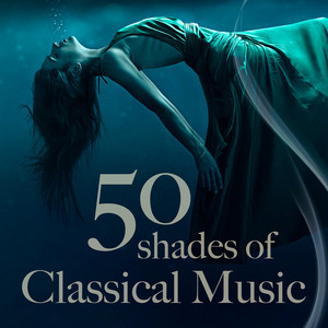 Fifty Shades of Classical Music