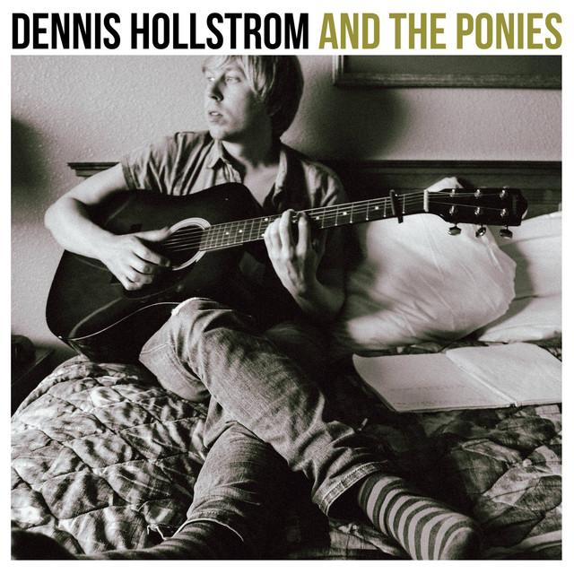Dennis Hollstrom & The Ponies