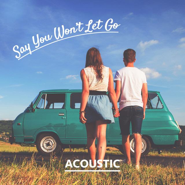 Say You Won't Let Go (Acoustic)