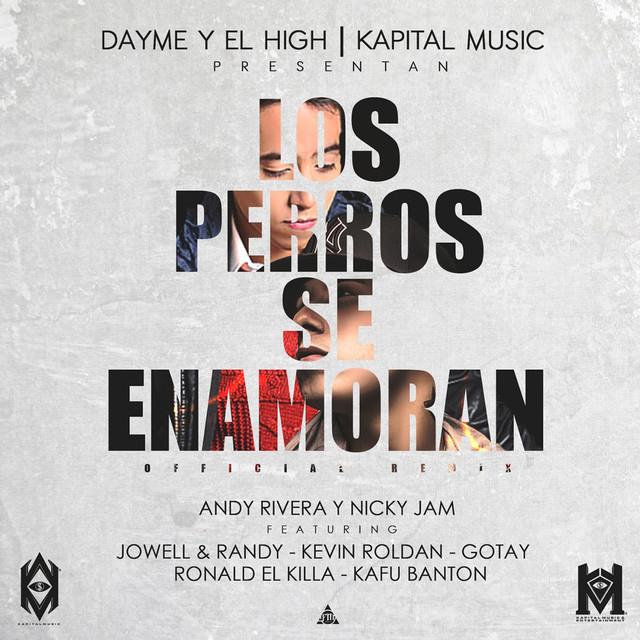 Los Perros Se Enamoran (feat. Jowel & Randy, Kafu Banton, Ronald El Killa, Kevin Roldan & Gotay El Auntentiko)