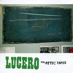 The Attic Tapes - Lucero