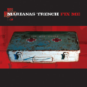 Fix Me - Marianas Trench