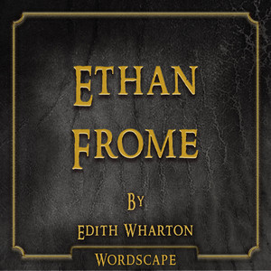 Ethan Frome (By Edith Wharton)