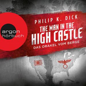 The Man in the High Castle - Das Orakel vom Berge (Ungekürzte Lesung) Audiobook