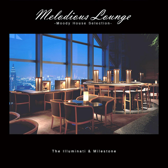 Melodious Lounge -Moody House Selection-