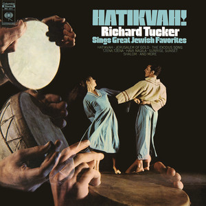 Hatikvah! Richard Tucker Sings Great Jewish Favorites - Traditional Jewish