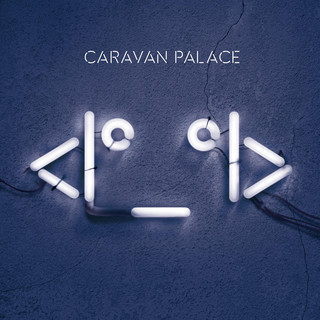 Album cover for Robot Face by Caravan Palace