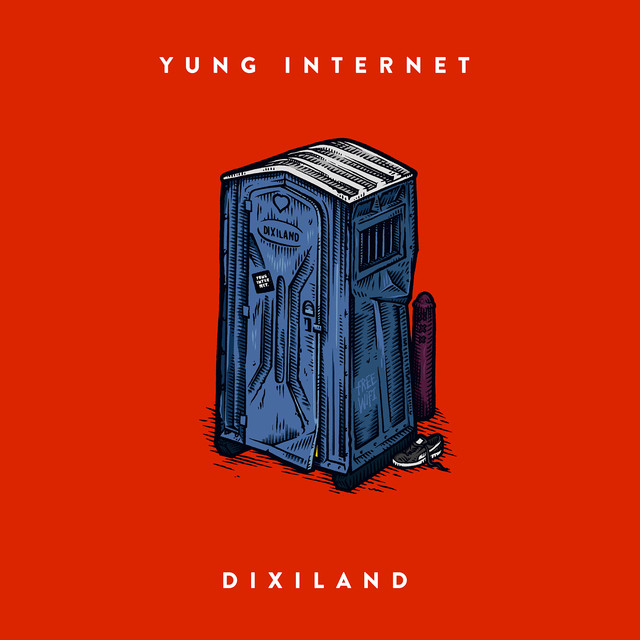 Album cover for Dixiland by Yung Internet