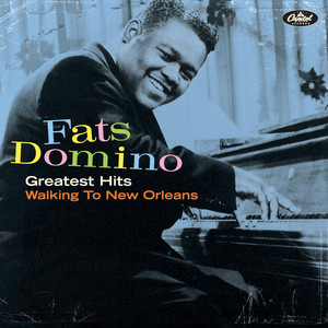 Greatest Hits: Walking To New Orleans - Fats Domino