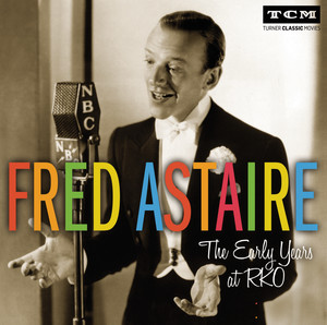 The Early Years at RKO - Fred Astaire