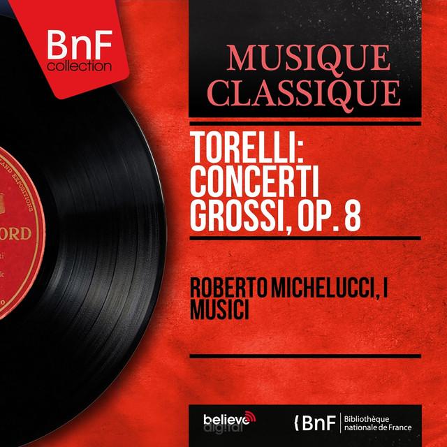 Torelli: Concerti grossi, Op. 8 (Mono Version)