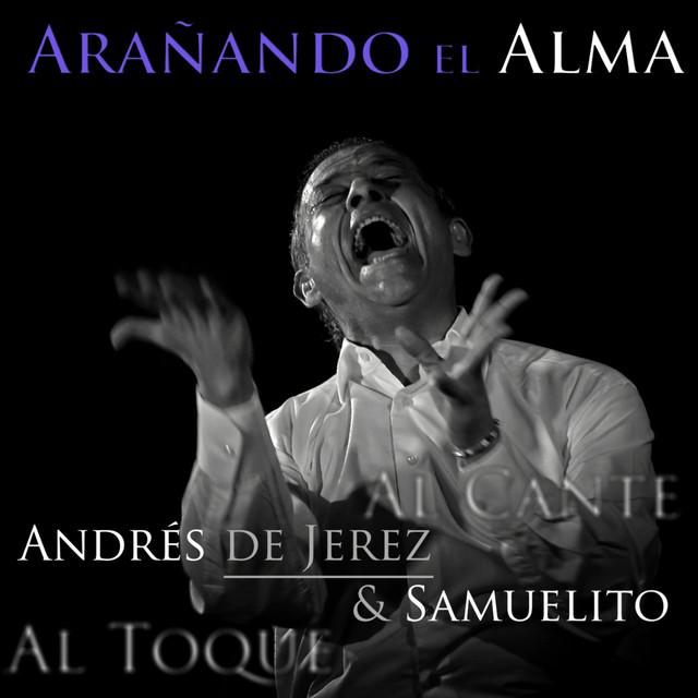 Album cover for Arañando el Alma (Al Cante, al Toque) by Andrés de Jerez, Samuelito
