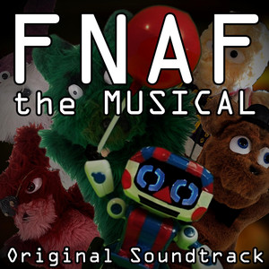 Fnaf the Musical  - Random Encounters