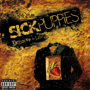 Dressed Up As Life - Sick Puppies