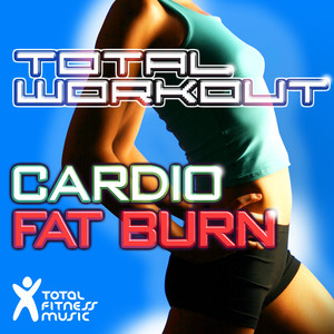 Total Workout Cardio Fat Burn: Ideal for Running, Cardio & Elliptical Machines & General Fitness album