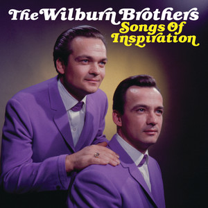 Songs Of Inspiration - Wilburn Brothers