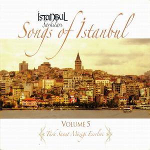 İstanbul Şarkıları - Songs of İstanbul, Vol. 5 (Türk Sanat Müziği Eserleri) Albümü