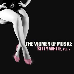 The Women of Music: Kitty White, Vol. 2