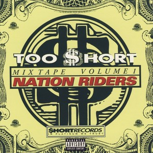 Too Short Mixtapes Vol 1: Nation Riders Albumcover