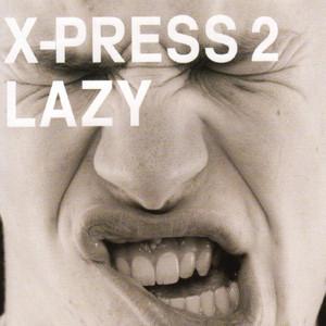 X-Press 2, David Byrne Lazy (feat. David Byrne) - Reprise cover