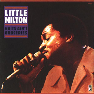 Little Milton Grits Ain't Groceries cover