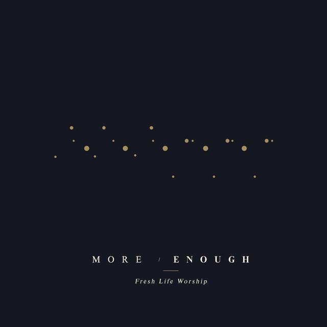 More / Enough