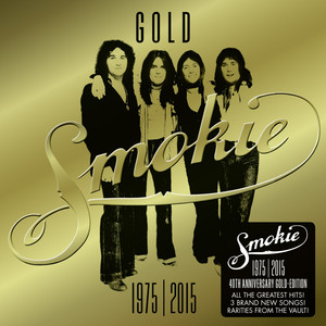 GOLD: Smokie Greatest Hits (40th Anniversary Deluxe Edition 1975-2015) album