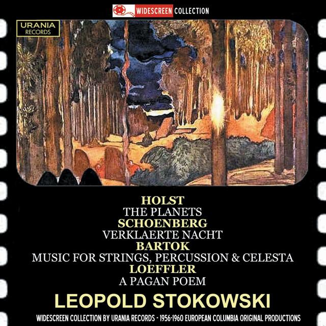 Holst: The Planets, Op. 32 - Schoenberg: Verklärte Nacht, Op. 4 - Bartók: Music for Strings, Percussion & Celesta, Sz. 106 - Loeffler: A Pagan Poem, Op. 14