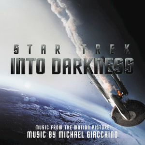 Star Trek Into Darkness  - Michael Giacchino
