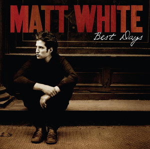 Best Days - Matt White