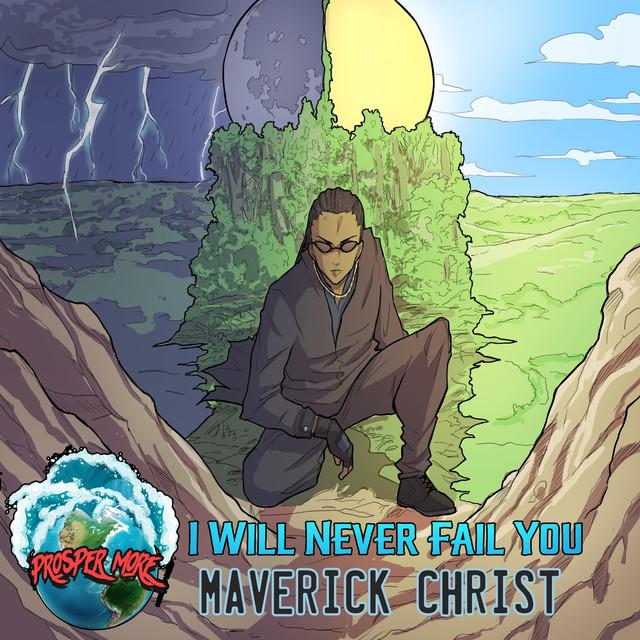 Artwork for Never Fail by Maverick Christ