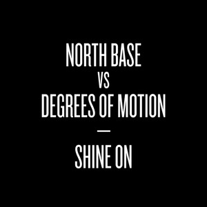 North Base & Degrees of Motion, North Base, Degrees of Motion Shine On - Drumstep VIP cover