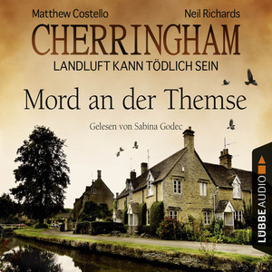 Cherringham - Landluft kann tödlich sein, Folge 1: Mord an der Themse [DEU] Hörbuch kostenlos