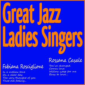 Great Jazz Ladies Singers (In a Mellow Tone, On a Clear Day, the Very Thought of You, That Old Feeling, You've Changed, Comes Love, Willow Weep for Me, Easy to Love...) album