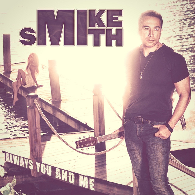 Album cover for Always You and Me by Mike Smith