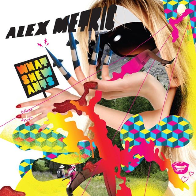 Whatshewants - Alex Metric
