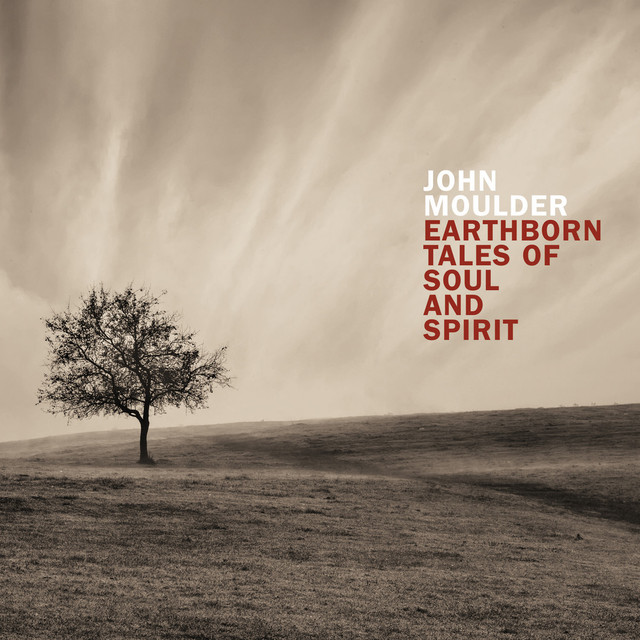 Album cover for Earthborn Tales of Soul and Spirit by John Moulder